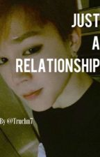 Just a Relationship ||Jimin [completed] by TruChn7