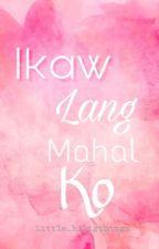 Ikaw Lang,Mahal Ko by Little_kiligthings