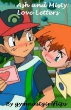 Ash and Misty: Love Letters (A Pokeshipping Story) SLOWEST UPDATES EVER by gymnastgirlflips