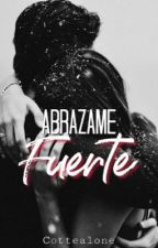 Abrázame Fuerte by cottealone