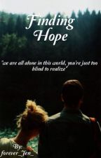 Finding Hope  by forever_Jen_