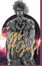 Eyes Of Gold [ Trafalgar Law X Reader ] by evixtus