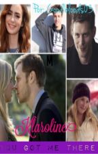 Klaroline you got me there.(En español)(En pausa) by Goodbloods03