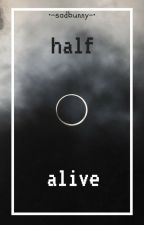 half-alive||sans x depressed! reader by -sadbunny