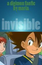 Invisible (Digimon FanFic - Pt 1) by mariathedreamer