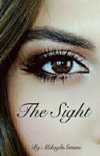 The Sight (REWRITING) by MikaylaSimms