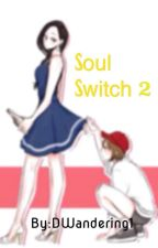 Soul Switch 2 (GXG) by DWandering1