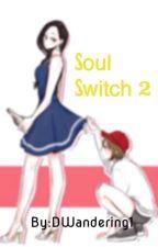 Soul Switch 2 (GXG) by DWandering1