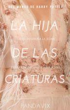 La Hija de las Criaturas (George Weasley❤️) by pandavix