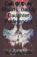 Call Of Duty Ghosts: Daddy Daughter Preferences by Purdygirl1420