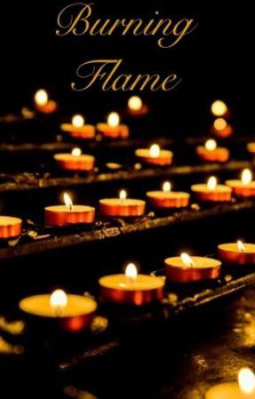 Burning Flame  by TaeyaHackbarth