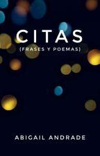 Citas; Frases Y Poemas  (1.5) by AbigailAndrade_07