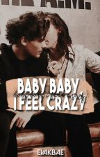 baby baby I feel crazy »larry stylinson one shot by evakbae