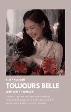 「 Toujours belle 」RM by himazari