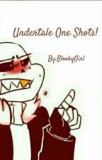 Undertale one shots! by BlookyGirl