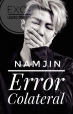 Error Colateral •NamJin• by Etzoyelwinwingas