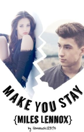 Make You Stay ✩ Miles Lennox by ilovemusic123175