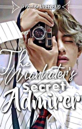 THE MANHATER'S SECRET ADMIRER( On-going) by VHEELOVD
