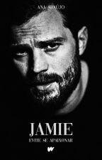 Jamie - Evite Se Apaixonar (CONCLUÍDA) by Anafnunes
