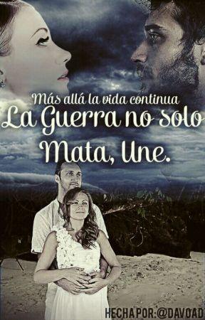 La guerra no sólo Mata, Une. #PNovel #ConcursoBeautifulMoon by -ladysamyrton