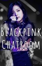 Blackpink Chatroom by ethereal_b