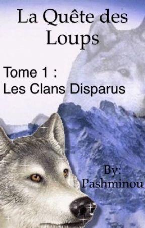 La Quête des Loups, tome 1 Les clans disparus by Pashminou