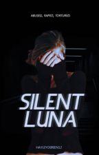Silent Luna {Completed} by Hayleyobrien12