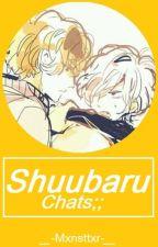 Shuubaru Chats;;© by _-Mxnsttxr-_