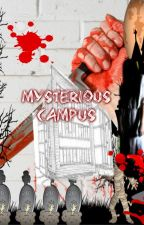 Mysterious Campus( ongoing..) by xLostgurlx