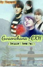 Gwaenchana ; CKH [Private/Revisi] by yptripark_