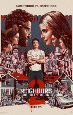 Neighbors 2 (Movie Fanfic) by LionxStrawberryCake