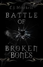 Battle of Broken Bones (The Rightful King #1) by EJMitchell