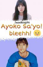 Ayoko Sa'yo! bleehh! by JaneHong96