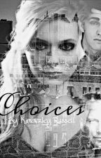 Choices by KimRussell1995