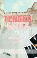 Tengku Love Story ✔️ by Alisya27