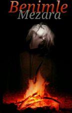 Benimle Mezara by Karanlikyazar