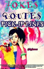 Jokes • Qoutes • Pick-up Line • etc. by girlyglamour