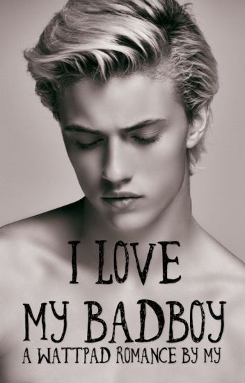 I Love My Badboy [HIATUS]