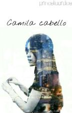 camila cabello (Completed) by vannessa_kenzie