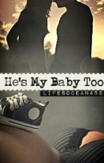 He's My Baby Too!!