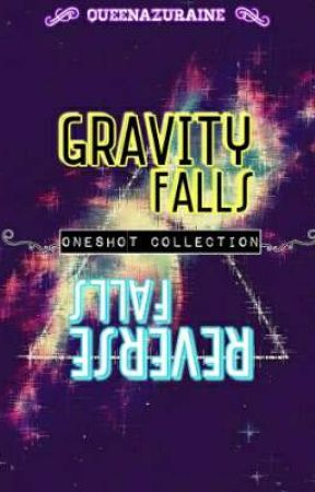 Gravity Falls and Reverse Falls X Reader (ONE-SHOTS