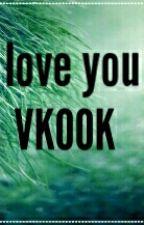 I Love You | VKOOK by WiktoriaSkrzypiska8