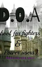 DOA (SCHOOL FOR FIGHTERS AND POWER USERS) by Cute_pie10