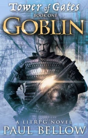 Goblin: Tower of Gates LitRPG Book One by PaulBellowLitRPG