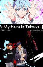 My Name Is Tetsuya by DisposableVillain