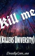 Killers University by DeadlyLove_ww