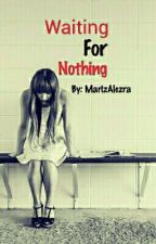 Waiting For Nothing by MarizAlczra