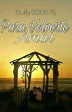 """"""" Para Volverse Amar"""" by sully200575"""