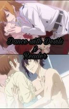 Dance with Devils x Reader (+Lemons😏) by sophia_theotakugirl