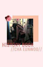 HISTORY BOOK//Cha Eunwoo by Shin_Hoseok__19